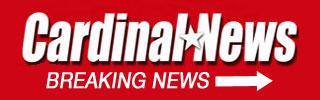 Cardinal News Breaking News